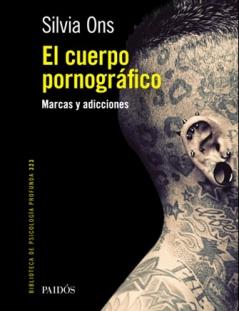 El Cuerpo Pornográfico Marcas y Adicciones